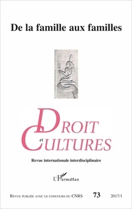 Edwige Rude-Antoine et Christiane Besnier - Droit et cultures N° 73-2017/1 : De la famille aux familles.