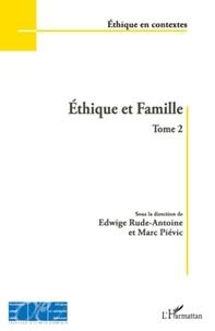Edwige Rude-Antoine et Marc Piévic - Ethique et famille - Tome 2.