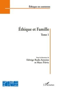 Edwige Rude-Antoine et Marc Piévic - Ethique et Famille - Tome 1.