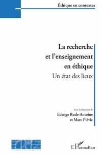 Edwige Rude-Antoine et Marc Piévic - La recherche et l'enseignement en éthique - Un état des lieux.