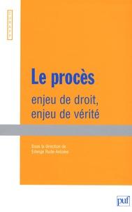 Edwige Rude-Antoine - Le procès - Enjeu de droit, enjeu de vérité.