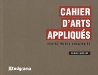 Edwige Witvoet - Cahier d'arts appliqués - Testez votre créativité.