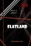 Edwin A. Abbott - Flatland - édition intégrale & entièrement illustrée.