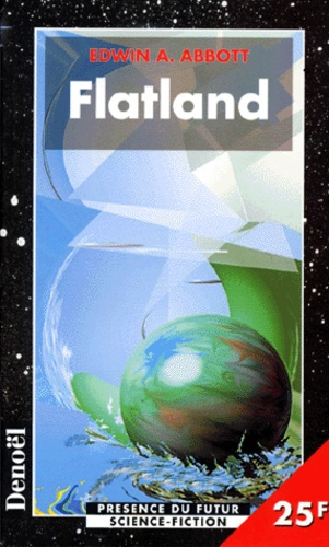 Edwin Abbott - Flatland - Une aventure à plusieurs dimensions, roman.