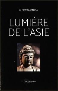 Edwin Arnold - La Lumière de l'Asie.