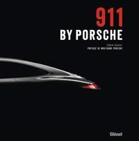 Edwin Baaske - 911 by porsche - Préface de Wolfgang et Hans Peter Porsche.