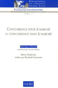 Edwin Chadwick et Rosalind Greenstein - Concurrence pour le marché et concurrence dans le marché.