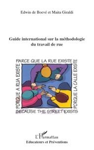 Edwin de Boevé et Maita Giraldi - Guide international sur la méthodologie du travail de rue.