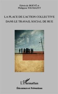 Edwin de Boevé - La place de l'action collective dans le travail social de rue.