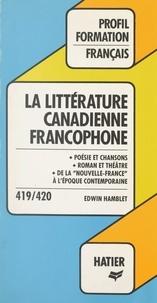 Edwin Hamblet et Georges Décote - La littérature canadienne francophone.