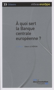 Edwin Le Héron - A quoi sert la Banque centrale européenne ?.