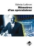 Edwin Lefèvre - Mémoires d'un spéculateur.