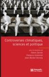 Edwin Zaccaï et François Gemenne - Controverses climatiques, sciences et politique.