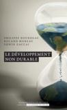Edwin Zaccaï et Roland Moreau - Le développement non durable.