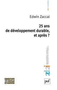 Edwin Zaccaï - Vingt-cinq ans de développement durable, et après ?.
