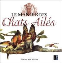 Edwina von Stetina - Le Manoir des chats ailés - Observations sur une nouvelle espèce très étrange....