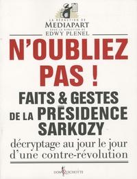 Edwy Plenel - Faits et gestes de la présidence Sarkozy - Volume 1, N'oubliez pas !.