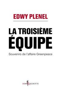 La troisième équipe - Souvenirs de laffaire Greenpeace.pdf