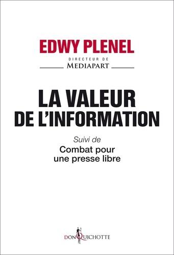 La valeur de l'information. Suivi de Combat pour une presse libre