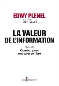 Edwy Plenel - La valeur de l'information - Suivi de Combat pour une presse libre.