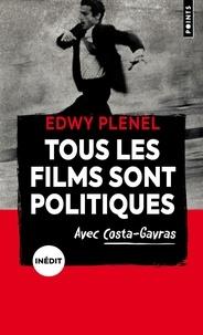 Edwy Plenel - Tous les films sont politiques.