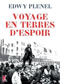 Edwy Plenel - Voyage en terres d'espoir.