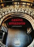 Edyr Augusto - Casino Amazonie.