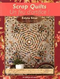 Scrap Quilts- Un feu d'artifice ! - Edyta Sitar | Showmesound.org