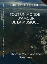 Eeckhoutte cyril Van - TOUT UN MONDE D'AMOUR DE LA MUSIQUE 7 : Tout Un Monde d'Amour de la Musique - Tome 7 : Thomas Youri and the Dreamers 2020.