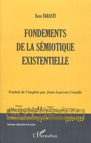 Eero Tarasti - Fondements de la sémiotique existentielle.