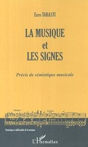 Eero Tarasti - La musique et les signes : précis de sémiotique musicale.