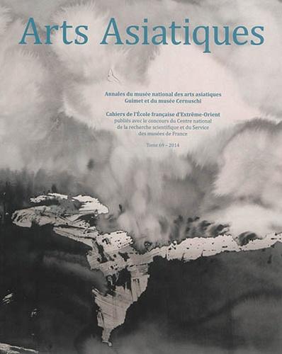 Ecole française extrême orient - Arts Asiatiques N° 69/2014 : .