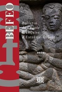 Ecole française extrême orient - Bulletin de l'Ecole française d'Extrême-Orient N° 105/2019 : .