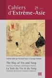 Bernard Faure - Cahiers d'Extrême-Asie N° 21 : La voie du yin et du yang.