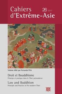 Fernanda Pirie - Cahiers d'Extrême-Asie N° 26/2017 : Droit et Bouddhisme - Principe et pratique dans le Tibet prémoderne.