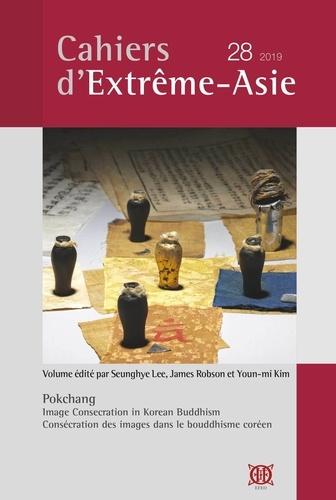 Seunghye Lee et James Robson - Cahiers d'Extrême-Asie N° 28 : Consécration des images dans le bouddhisme coréen.