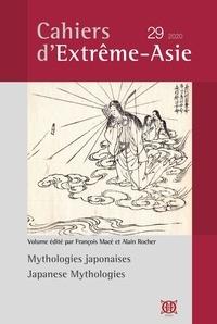 François Macé et Alain Rocher - Cahiers d'Extrême-Asie N° 29/2020 : Mythologies japonaises.