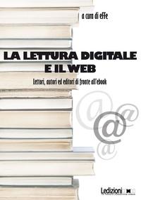 Effe - La lettura digitale e il web - Lettori, autor ed editori di fronte all'ebook.