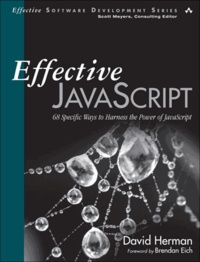 Effective JavaScript - 68 Specific Ways to Harness the Power of JavaScript.