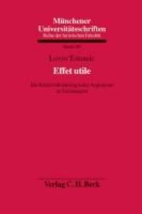 Effet utile - Die Relativität teleologischer Argumente im Unionsrecht.