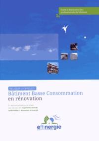 Effinergie - Réussir un projet Bâtiment Basse Consommation en rénovation.