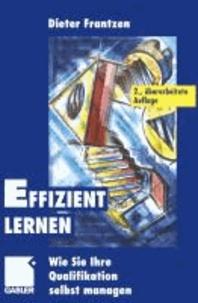 Effizient Lernen - Wie Sie Ihre Qualifikation selbst managen.