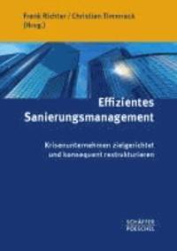 Effizientes Sanierungsmanagement - Krisenunternehmen zielgerichtet und konsequent restrukturieren.