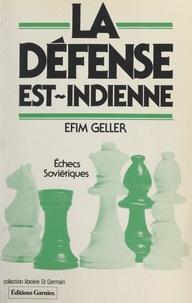 Efim Geller et Frank Lohéac-Ammoun - La défense est-indienne.