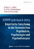 EFPPP Jahrbuch 2013 - Empirische Forschung in der forensischen Psychiatrie, Psychologie und Psychotherapie.