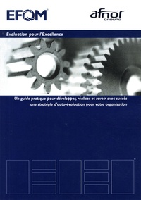 EFQM - Evaluation pour l'Excellence.