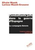 Efraïm Wuzek - Combattants juifs dans la guerre d'Espagne - La compagnie Botwin.