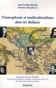 Efstratia Oktapoda-Lu - Francophonie et multiculturalisme dans les Balkans.