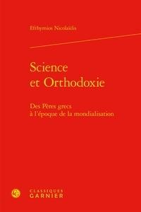 Efthymios Nicolaïdis - Science et orthodoxie - Des Pères grecs à l'époque de la mondialisation.