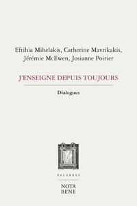 Eftihia Mihelakis et Catherine Mavrikakis - J'enseigne depuis toujours - DIALOGUES.